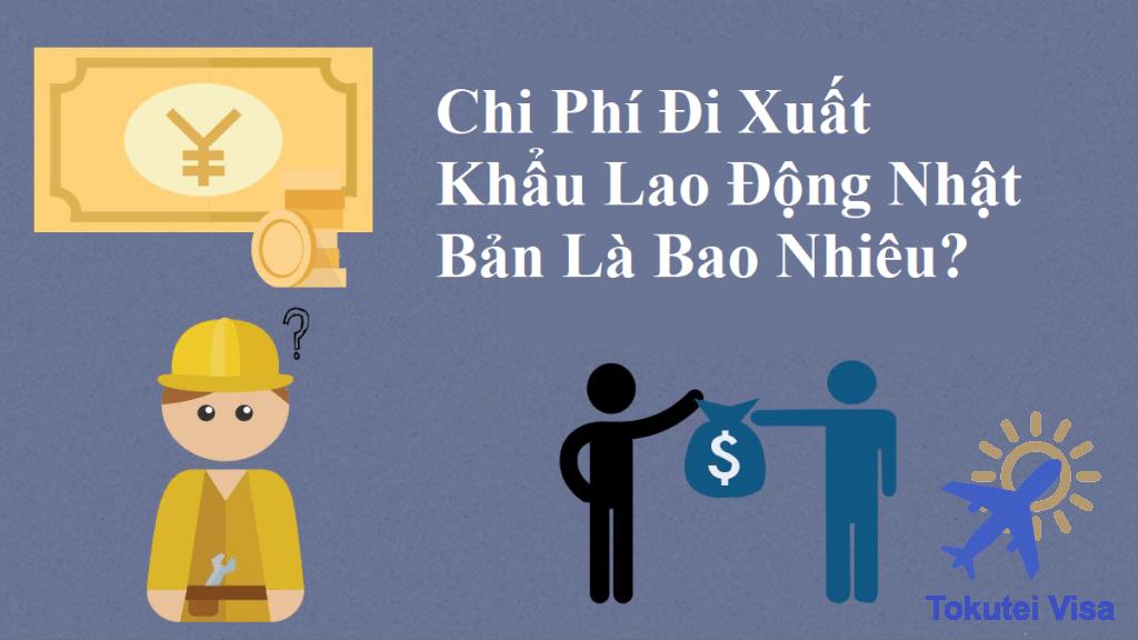chi-phi-di-xuat-khau-lao-dong-nhat-ban